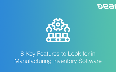8 Key Features to Look for in Manufacturing Inventory Software